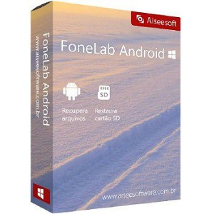 Aiseesoft FoneLab for Android 3.1.32 Crack with Registration Code 2021 [Latest]